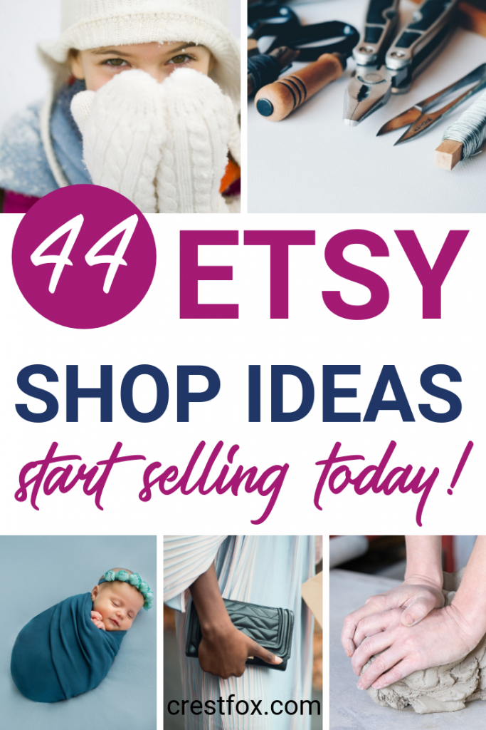 44 Etsy shop ideas to start selling today