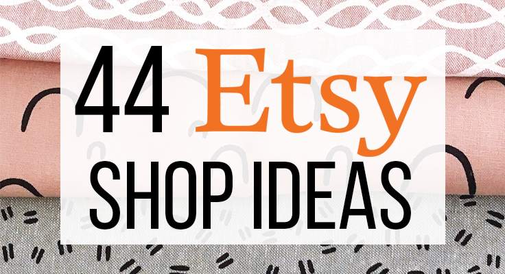 44 Etsy Shop Ideas Cover Image