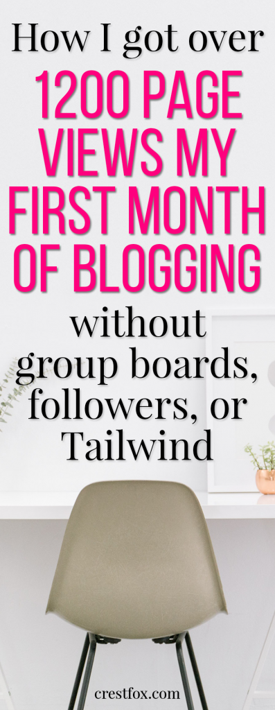 How I got over 1,200 page views my first month of blogging without followers, group boards, or Tailwind. Want to increase traffic and grow your new blog? Check out these tips!
