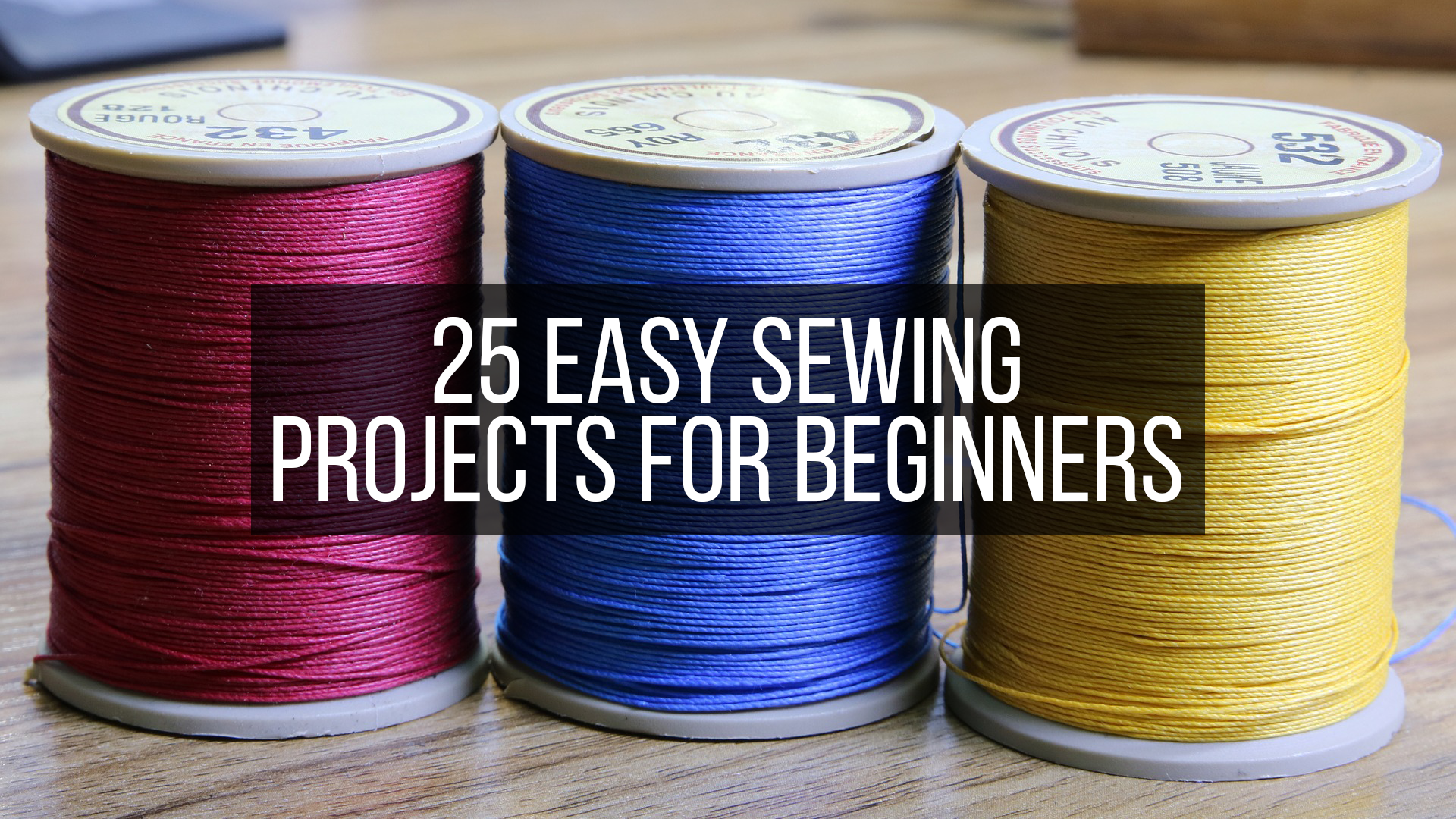 25 Easy Sewing Projects for Beginners Featured Image