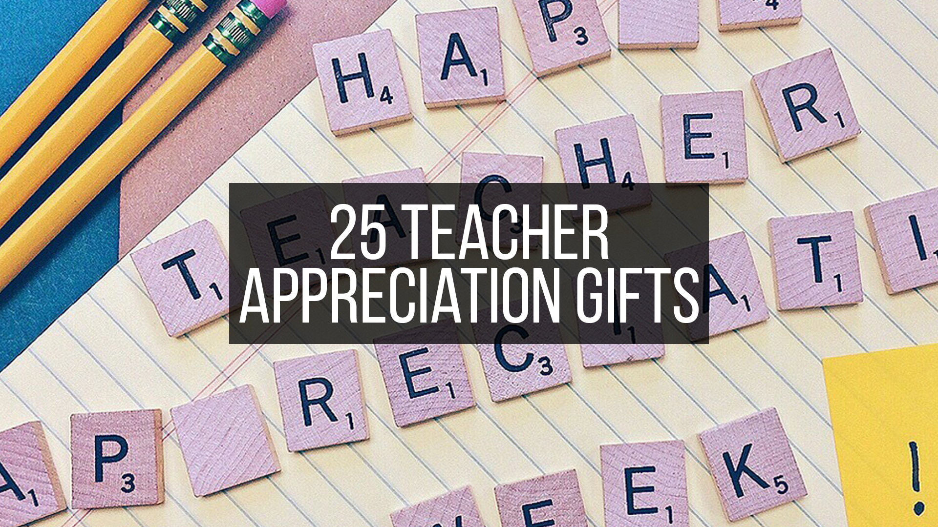 25 teacher appreciation gifts featured image
