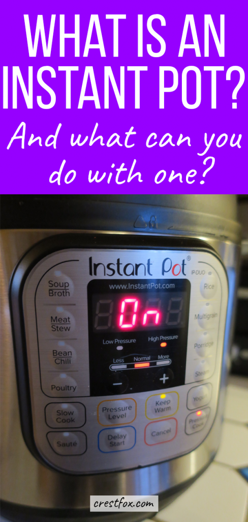 What is an instant pot? What can you do with an instant pot?