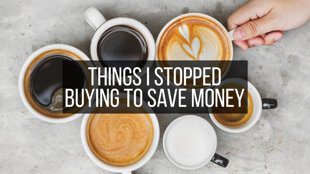 Things I stopped buying to save money - featured image